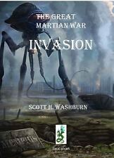 The Great Martian War : Invasion by Scott Washburn (2016, Paperback)
