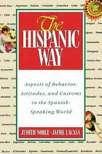 The Hispanic Way: Aspects of Behavior, Attitudes and Customs in the Spanish-Spe