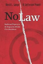 No Law: Intellectual Property in the Image of an Absolute First Amendment by La