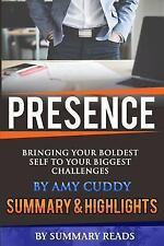 Presence : Bringing Your Boldest Self to Your Biggest Challenges by Amy Cuddy...