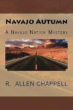 Navajo Autumn : A Navajo Nation Mystery by R. Chappell (2013, Paperback)