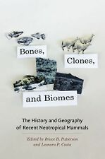 Bones, Clones, and Biomes: The History and Geography of Recent Neotropical Mamma