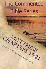 Matthew Chapters 15-21 Keep on Doing This in Remembrance Me by Goodwin Jerome Ca
