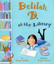 Delilah D. at the Library - New - Willis, Jeanne - Hardcover
