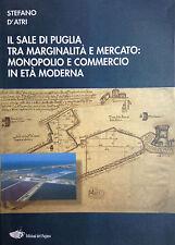 (Puglia) IL SALE DI PUGLIA TRA MARGINALITÀ E MERCATO  Di S. D'Atri Ed.del Paguro
