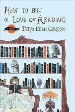 Tanya Egan Gibson~HOW TO BUY A LOVE OF READING~SIGNED~1ST/DJ~NICE COPY