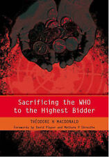 Sacrificing the WHO to the Highest Bidder, MacDonald, Theodore H.
