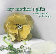 """My Mother's Gifts: A Celebration of Motherly Love (Gift Book) Hbk """"AS NEW"""" Book"""