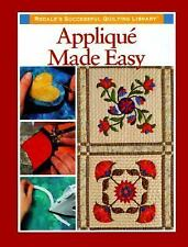 APPLIQUE MADE EASY - Rodale's Successful Quilting Library - Hardcover LIKE NEW