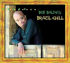 Brazil Chill by Bob Baldwin (CD, 2004) A440 Music Group NEW and SEALED Jazz