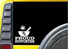 Proud Supporter Marijuana K736 6 inch sticker medical decal