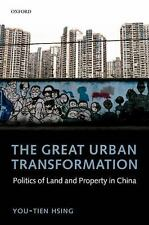 The Great Urban Transformation: Politics of Land and Property in China, Hsing, Y
