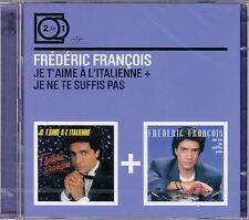 2 CD FRÉDÉRIC FRANÇOIS JE T'AIME A L'ITALIENNE + JE NE TE SUFFIS PAS 2 FOR 1