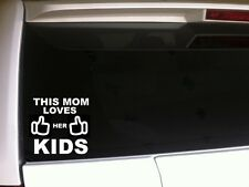 """This Mom Loves Her Kids vinyl sticker car decal 6"""" B37 mother parent Family gift"""