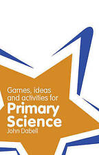 Classroom Gems: Games, Ideas & Activities for Primary Science by John D NEW BOOK