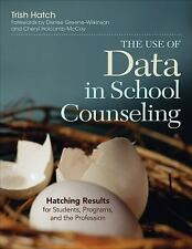 The Use of Data in School Counseling: Hatching Results for Students, Programs, a