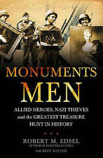 New Monuments Men: Allied Heroes, Nazi Thieves and the Greatest Treasure Hunt in