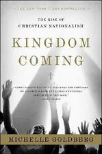 Kingdom Coming : The Rise of Christian Nationalism by Michelle Goldberg...
