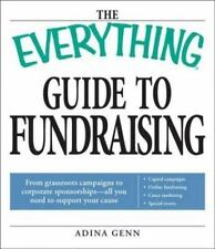 The Everything Guide to Fundraising Book: From grassroots campaigns to-ExLibrary