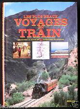Les Plus Beaux Voyages en Train - 30 Itinéraires de Légende - Eds. Solar - 1994