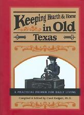 Keeping Hearth & Home in Old Texas: A Practical Primer for Everyday Living