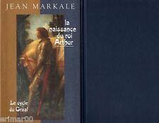 Le Cycle du GRAAL / Première époque / La naissance du Roi Arthur / Jean MARKALE