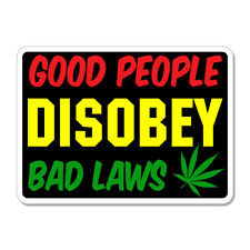 """Good People Disobey Bad Laws car bumper sticker decal 6"""" x 4"""""""