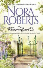 Where The Heart Is - Nora Roberts 2-in-1 (Her Mother's Keeper, From This Day)