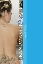 Grandma Gets Naked : Both of Us! by Sarah Cohen (2015, Paperback)