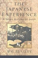 The Japanese Experience: A Short History of Japan (History of Civilisation), Bea