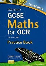 Oxford GCSE Maths for OCR Foundation Practice Book and CD-ROM: Specification...