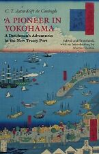 Hackett Classics: A Pioneer in Yokohama : A Dutchman's Adventures in the New...