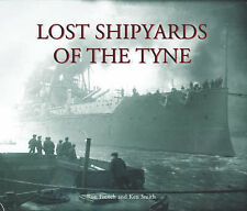Lost Shipyards of the Tyne by Ron French, Ken Smith