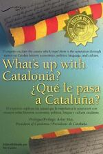 What's up with Catalonia?-�Qu� le Pasa a Catalu�a? : The Causes Which Impel...