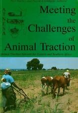Meeting the Challenges of Animal Traction: A Resource Book of the Animal Tractio