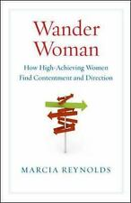 BRAND NEW Wander Woman: How High-Achieving Women Find Contentment and Direct...