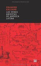 Las venas abiertas de America Latina/ Open Veins of Latin America by Eduardo...