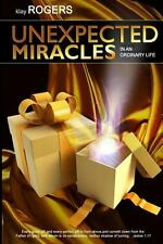Unexpected Miracles in an Ordinary Life : True Life Stories of God's...