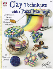 CLAY TECHNIQUES WITH  PASTA MACHINE-Polymer/Fimo/Sculpey/Premo-Craft Idea Book