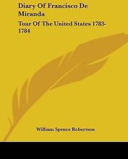 Diary of Francisco de Miranda : Tour of the United States 1783-1784 (2007,...