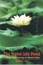 Water Lily Pond, The: A Village Girls Journey in Maoist China (Life Writing)