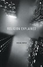 Religion Explained: The Evolutionary Origins of Religious Thought, Boyer, Pascal