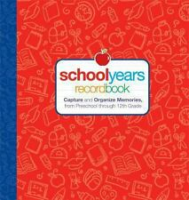 School Years : Record Book - Capture and Organize Memories from Preschool...