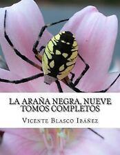 La Araña Negra, Nueve Tomos Completos by Vicente Blasco Ibáñez (2014, Paperback)