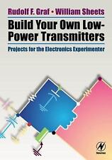 Build Your Own Low-Power Transmitters: Projects for the Electronics Ex-ExLibrary