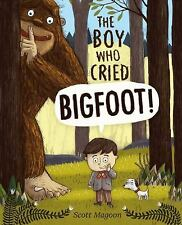 The Boy Who Cried Bigfoot! by Scott Magoon (2013, Hardcover)