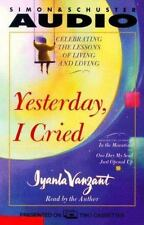 Yesterday, I Cried : Celebrating the Lessons of Living and Loving by Iyanla Vanz