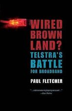 Wired Brown Land?: The Battle for Broadband, Fletcher, Paul