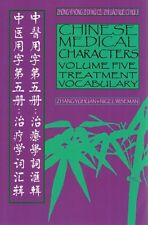 Chinese Medical Characters Volume 5: Treatment Vocabulary by Nigel Wiseman