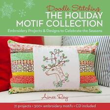 Doodle Stitching: The Holiday Motif Collection: Embroidery Projects & Designs to